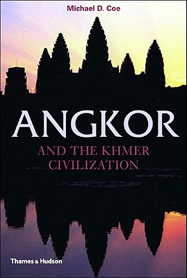 Angkor And The Khmer Civilization By Coe, Michael D.
