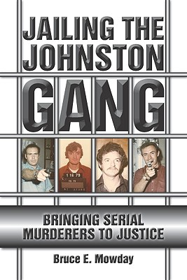 Jailing the Johnston Gang By Mowday, Bruce E.