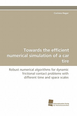 Sudwestdeutscher Verlag Fur Hochschulschrifte Towards the Efficient Numerical Simulation of a Car Tire by Hager, Corinna [Paperback] at Sears.com